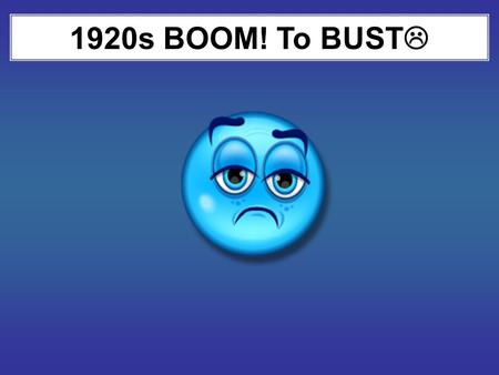 1920s BOOM! To BUST. What your Author Says: In November 1932, voters turned to the Democratic Party and its leader, Franklin Roosevelt. This set the stage.