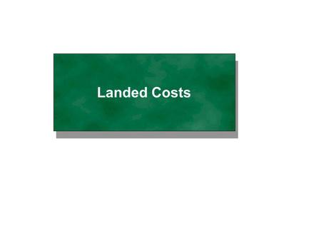 Landed Costs. 2 of 20 3.0: Landed Costs / DA0292-w1 Last updated: 05-00 Landed Costs Matrix For setting the estimates for apportioning the landed cost.