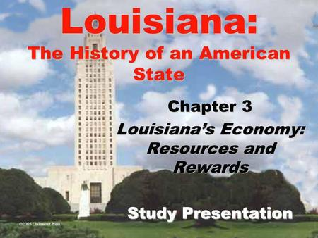 Chapter 3 Louisiana's Economy: Resources and Rewards
