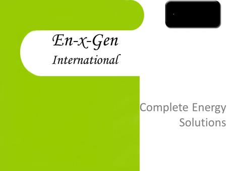 En-x-Gen International Complete Energy Solutions.