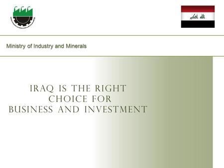 Ministry of Industry and Minerals Ministry of Industry and Minerals Iraq Is The Right choice for Business and Investment.