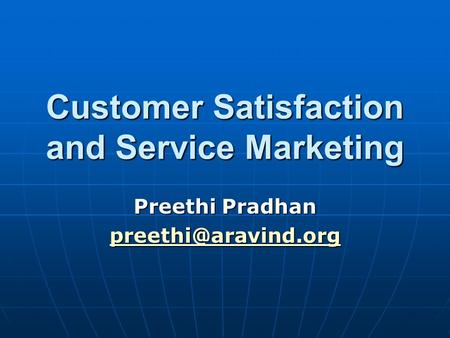 Customer Satisfaction and Service Marketing Preethi Pradhan