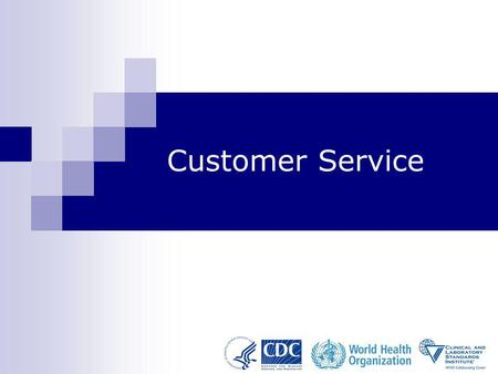 Customer Service. Customer Service-Module 13 22 Learning Objectives At the end of this module, participants will be able to: Recognize the variety of.
