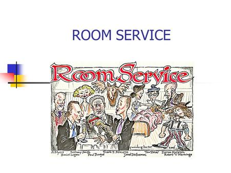 ROOM SERVICE. WELL-MANAGED ROOM SERVICE: Prompt & courteous response to calls Correctly filled orders Efficient & quick delivery of orders Tactful &