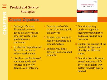 Chapter Objectives Product and Service Strategies CHAPTER 11 1 2 4 7 8 Define product and distinguish between goods and services and how they relate to.