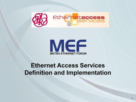 1 Ethernet Access Services Definition and Implementation.