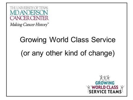 Growing World Class Service (or any other kind of change)
