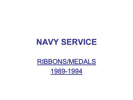 NAVY SERVICE RIBBONS/MEDALS 1989-1994.