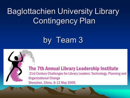 Baglottachien University Library Contingency Plan by Team 3.