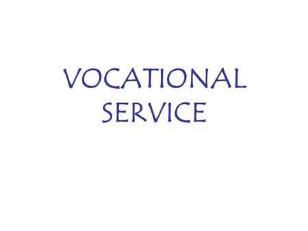 VOCATIONAL SERVICE. DECLARATION OF ROTARIANS IN BUSINESSES AND PROFESSIONS As a Rotarian engaged in a business or profession, I am expected to: 1) CONSIDER.