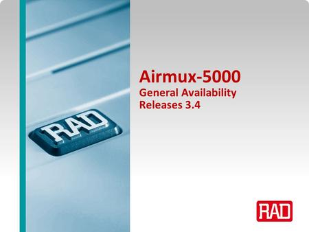 Airmux-5000 General Availability Releases 3.4