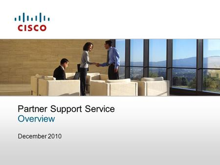 December 2010 Partner Support Service Overview. © 2010 Cisco Systems, Inc. All rights reserved. 2 Agenda Collaborative Services, Customer Response Collaborative.