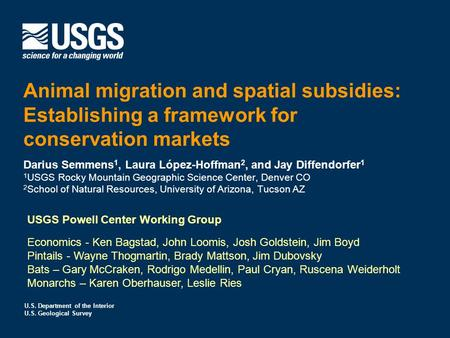 U.S. Department of the Interior U.S. Geological Survey Animal migration and spatial subsidies: Establishing a framework for conservation markets Darius.