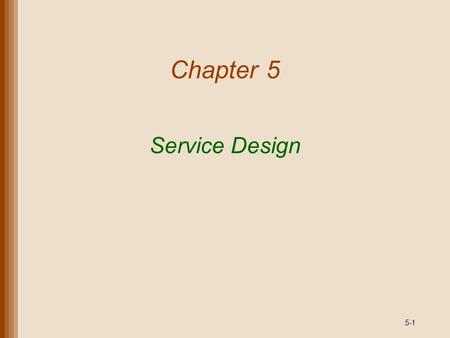 Chapter 5 Service Design.