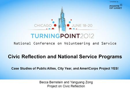 Convened by National Conference on Volunteering and Service Civic Reflection and National Service Programs Case Studies of Public Allies, City Year, and.