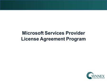 Microsoft Services Provider License Agreement Program.