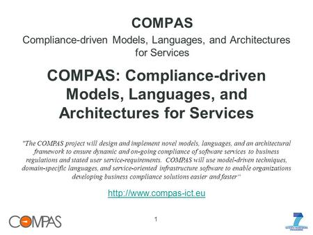 COMPAS Compliance-driven Models, Languages, and Architectures for Services The COMPAS project will design and implement novel models, languages, and an.