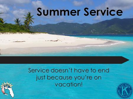 Summer Service Service doesnt have to end just because youre on vacation!