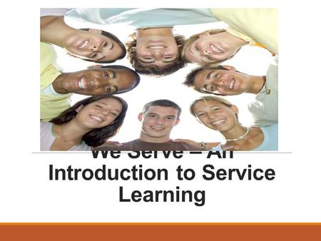 We Serve – An Introduction to Service Learning. Copyright Copyright © Texas Education Agency, 2013. All Rights Reserved. Copyright © Texas Education Agency,