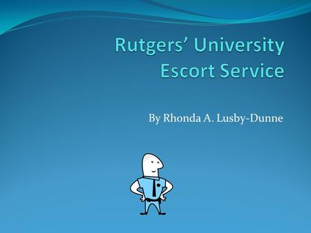 By Rhonda A. Lusby-Dunne. Escort Service Getting to the Transportation Center Services for the Handicapped Nights and Weekends Service.