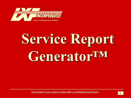 Service Report Generator Document your plant visits with a professional touch.