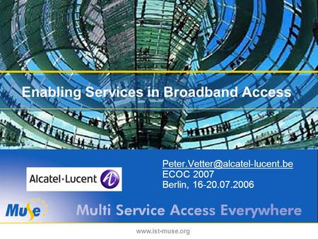 Enabling Services in Broadband Access ECOC 2007 Berlin, 16-20.07.2006.