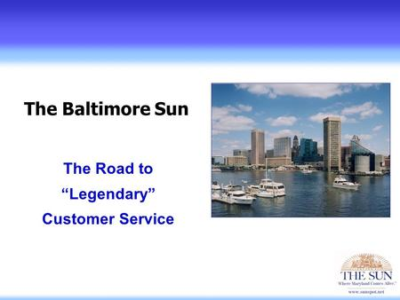 1 1 The Baltimore Sun The Road to Legendary Customer Service.
