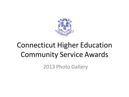 Connecticut Higher Education Community Service Awards 2013 Photo Gallery.