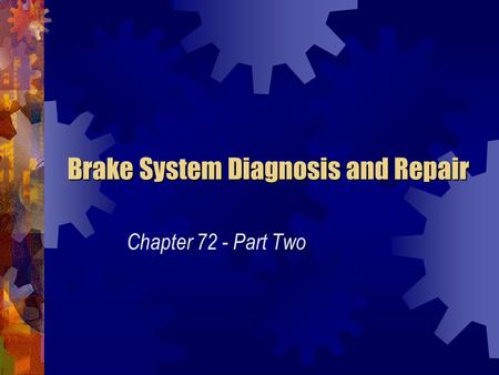 Brake System Diagnosis and Repair Chapter 72 - Part Two.