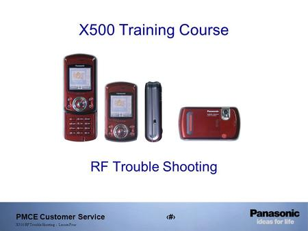 PMCE Customer Service1 X500 RF Trouble Shooting - Lesson Four X500 Training Course RF Trouble Shooting.