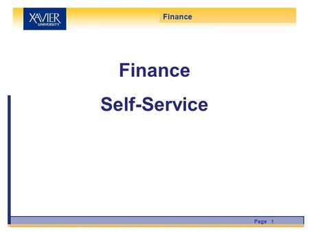 Finance Self-Service Page 1 Finance. Introduction…………………………………………………................……3 Requesting access, opening Finance Self Service, Menu Options,