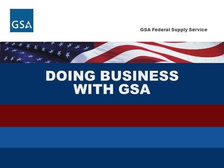 GSA Federal Supply Service DOING BUSINESS WITH GSA.