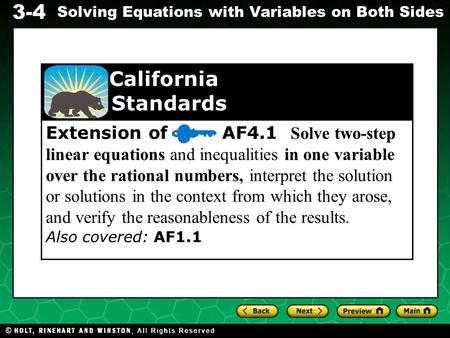 3-4 Solving Equations with Variables on Both Sides Extension of AF4.1 Solve two-step linear equations and inequalities in one variable over the rational.