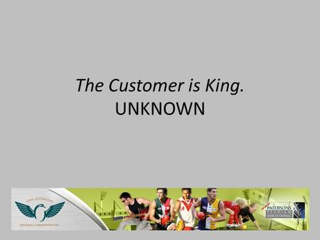 The Customer is King. UNKNOWN