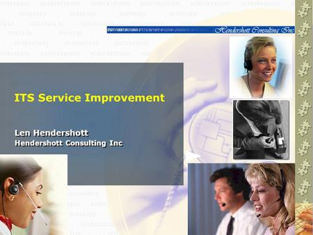 ITS Service Improvement 2 HighlightsHighlights There are benefits to be derived from improved service management practices There are benefits to be derived.