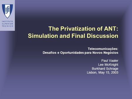 The Privatization of ANT: Simulation and Final Discussion