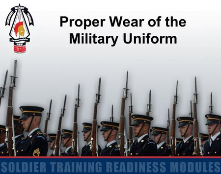 Proper Wear of the Military Uniform.