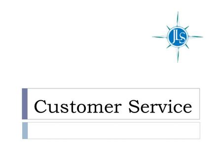Customer Service. Welcome Letters Each Tuesday all new clients are mailed Welcome Letters.