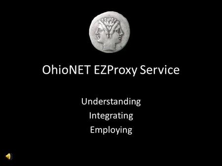 OhioNET EZProxy Service Understanding Integrating Employing.