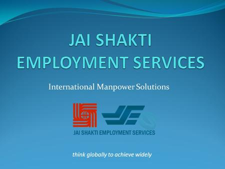 International Manpower Solutions think globally to achieve widely.