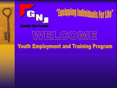 Our Mission GNJ Provides programs and services that assist individuals with obtaining their career and/or personal goals as well as enhance, build and.