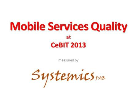 Mobile Services Quality at CeBIT 2013 measured by.