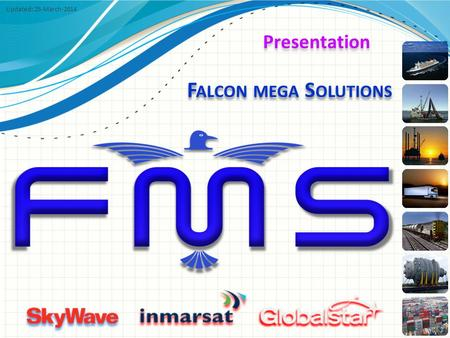 F ALCON MEGA S OLUTIONS Presentation Updated: 25-March-2014.