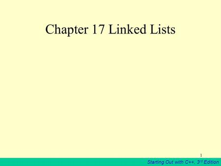 Chapter 17 Linked Lists.