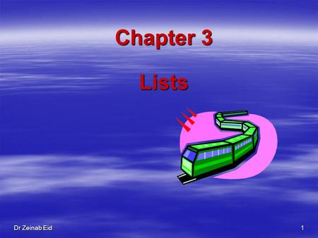 Dr Zeinab Eid 1 Chapter 3 Lists. Dr Zeinab Eid 2 3.3 Doubly-Linked Lists It is a way of going both directions in a linked list, forward and reverse. It.