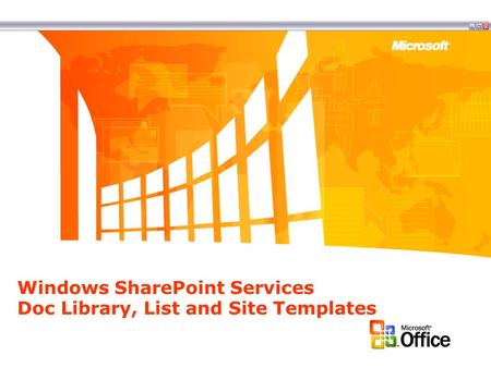 Windows SharePoint Services Doc Library, List and Site Templates.