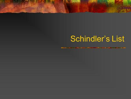 Schindlers List. Oskar Schindler He was a German from Czechoslovakia Born in 1908 Raised a strict catholic There were Jews in his class at school He lived.