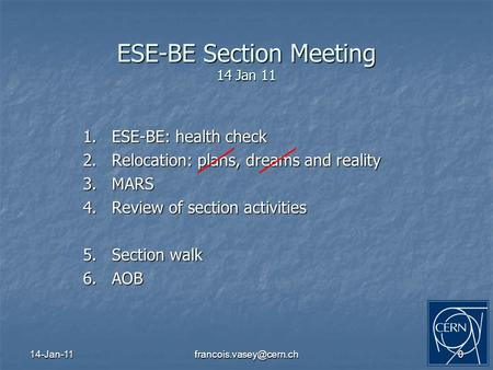 ESE-BE Section Meeting 14 Jan 11 1.ESE-BE: health check 2.Relocation: plans, dreams and reality 3.MARS 4.Review of section.