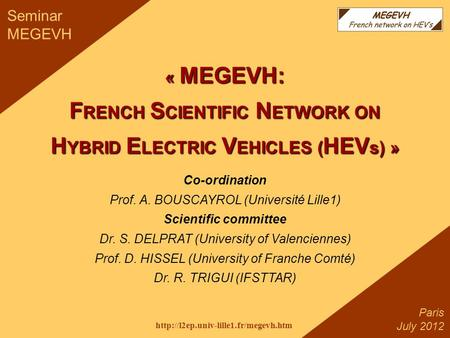 1 Aalto University 2011  Paris July 2012 Seminar MEGEVH « MEGEVH: F RENCH S CIENTIFIC N ETWORK ON H YBRID E LECTRIC.