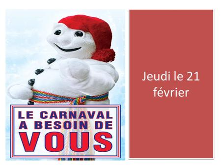 Jeudi le 21 février. February 18-22 week (5 th ) McCage Mon. 2/18Tues. 2/19Wed. 2/20Thurs. 2/21Fri. 2/22 SUB F 1 Bor. Words-70% Eiffel tower movie and.